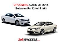 Upcoming Cars of 2014 between Rs 12-15 Lakh